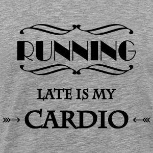 Running late is my cardio Tee shirts - T-shirt Premium Homme
