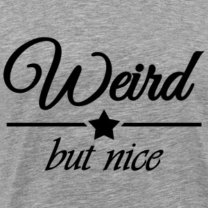 Weird but nice T-shirts - Herre premium T-shirt