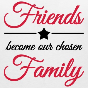 Friends become our chosen family Tee shirts - T-shirt col V Femme