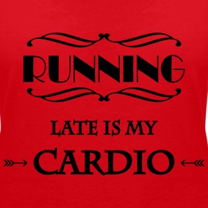 Running late is my cardio T-shirts - Vrouwen T-shirt met V-hals
