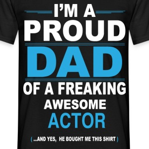 dad ACTOR son T-Shirts - Men's T-Shirt