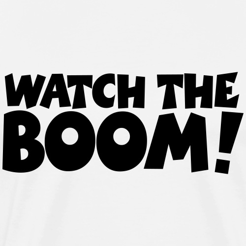 WATCH THE BOOM!