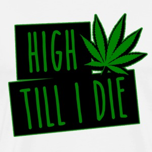 HIGH TILL I DIE (Green) - T-shirt Premium Homme