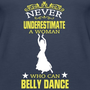 NEVER UNDERESTIMATE A WOMAN WHO CAN BELLY DANCE! Tops - Women's Premium Tank Top