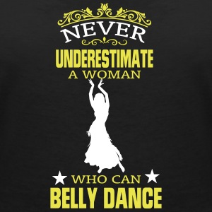 NEVER UNDERESTIMATE A WOMAN WHO CAN BELLY DANCE! T-Shirts - Women's V-Neck T-Shirt