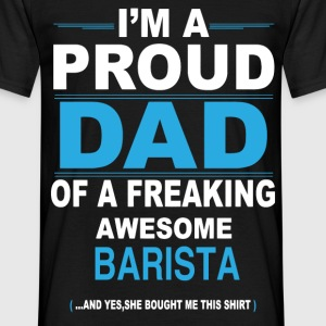 dad BARISTA daughter T-Shirts - Men's T-Shirt