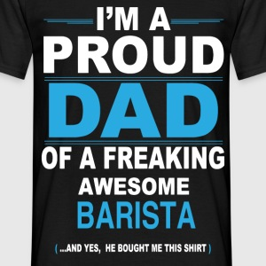 dad BARISTA son T-Shirts - Men's T-Shirt