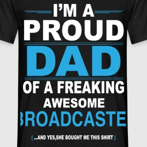 dad BROADCASTER daughter T-Shirts - Men's T-Shirt