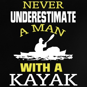 NEVER UNDERESTIMATE A MAN WITH A KAYAK! Baby Shirts  - Baby T-Shirt