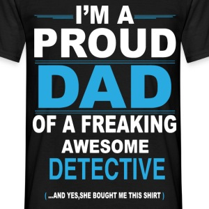 dad DETECTIVE daughter T-Shirts - Men's T-Shirt