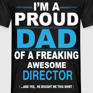 dad DIRECTOR son T-Shirts - Men's T-Shirt