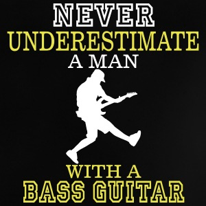 NEVER UNDERESTIMATE A MAN WITH A BASS GUITAR! Baby Shirts  - Baby T-Shirt