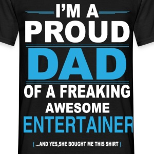 dad ENTERTAINER daughter T-Shirts - Men's T-Shirt