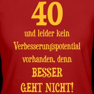"""Geburtstag T-Shirts mit """"40 - Besser geht nicht"""""""