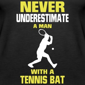 NEVER UNDERESTIMATE A MAN WITH TENNIS RACKETS Tops - Women's Premium Tank Top