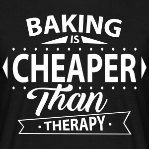 Baking Is Cheaper Than Therapy T-Shirts - Men's T-Shirt