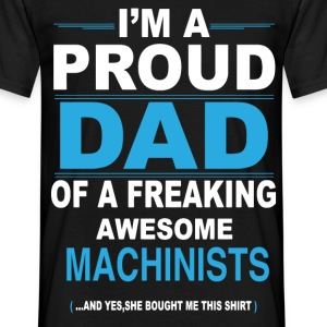 dad MACHINISTS daughter T-Shirts - Men's T-Shirt