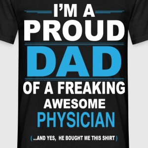 dad PHYSICIAN son T-Shirts - Men's T-Shirt