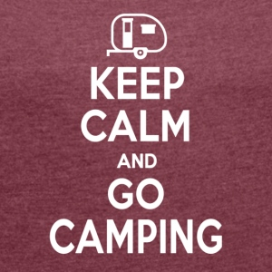 Keep calm and go camping - Maglietta da donna con risvolti