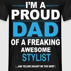 dad STYLIST daughter T-Shirts - Men's T-Shirt