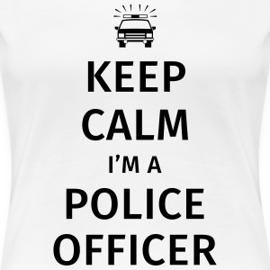 Keep Calm I'm A Police Officer T-Shirts - Frauen Premium T-Shirt