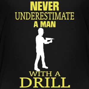 NEVER UNDERESTIMATE A MAN WITH DRILL! Shirts - Teenage Premium T-Shirt