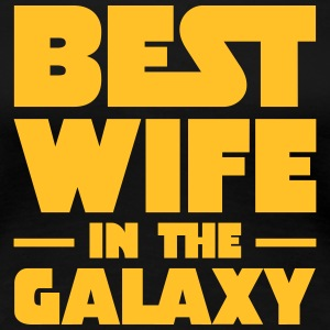 Best Wife In The Galaxy T-Shirts - Frauen Premium T-Shirt