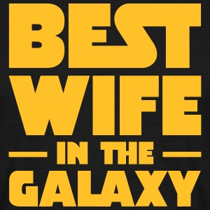 Best Wife In The Galaxy T-Shirts - Men's T-Shirt