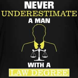 NEVER UNDERESTIMATE A MAN OF LAW STUDIED Shirts - Teenage Premium T-Shirt