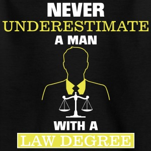 NEVER UNDERESTIMATE A MAN OF LAW STUDIED Shirts - Kids' T-Shirt