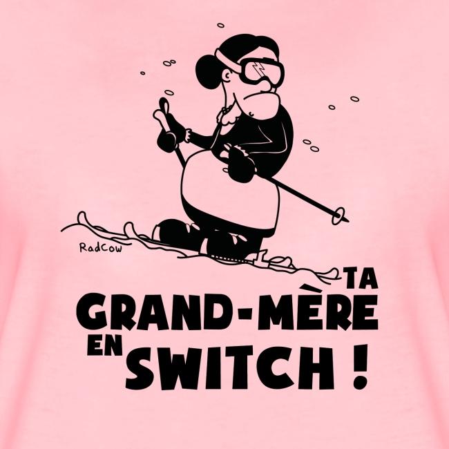 T-shirt Femme Ski - Ta grand mère en switch !