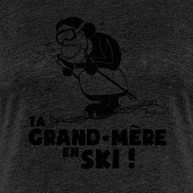 T-shirt Femme Ski - Ta grand mère en ski !