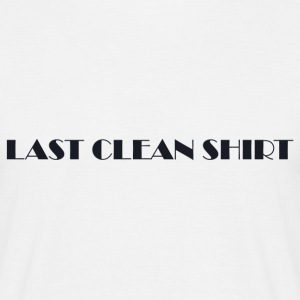 Last Clean Shirt - Men's T-Shirt