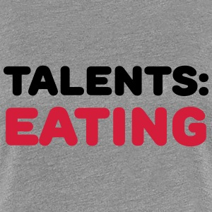 Talents: Eating T-shirts - Dame premium T-shirt
