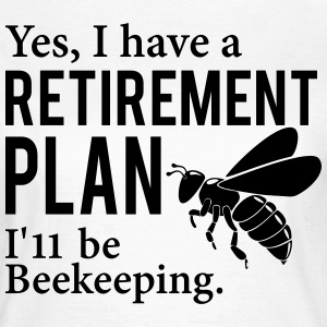 Yes I have a Retirement Plan T-Shirts - Women's T-Shirt