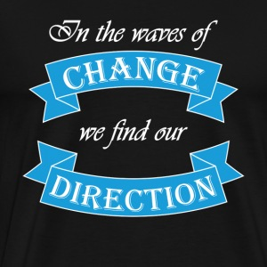 In the waves of change we find our direction T-shirts - Premium-T-shirt herr