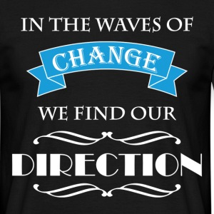 In the waves of change we find our direction T-skjorter - T-skjorte for menn