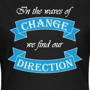In the waves of change we find our direction Tee shirts - T-shirt Femme