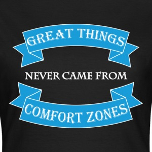 Great things never came from comfort zones T-shirts - T-shirt dam