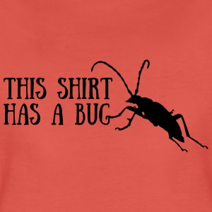 This shirt has a bug T-Shirts - Frauen Premium T-Shirt