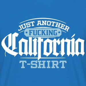 Just Another Fucking California T-Shirt T-Shirts - Männer T-Shirt