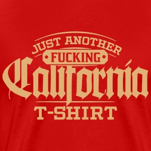 Just Another Fucking California T-Shirt T-Shirts - Männer Premium T-Shirt