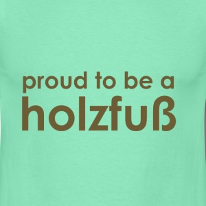 Proud to be a Holzfuß - brown/green - Männer T-Shirt