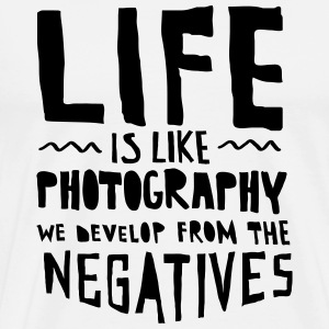 Life Is Like Photography... T-Shirts - Männer Premium T-Shirt