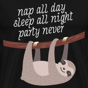 Nap All Day, Sleep All Night, Party Never T-Shirts - Männer Premium T-Shirt