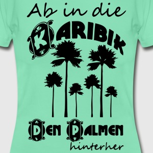 Ab in die Karibik T-Shirts - Frauen T-Shirt