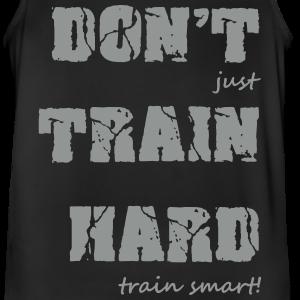 don't train hard