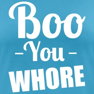 Boo You Whore Sports wear - Women's Breathable T-Shirt