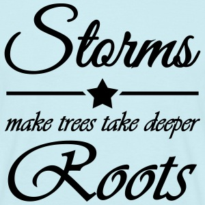 Storms make trees take deeper roots Tee shirts - T-shirt Homme