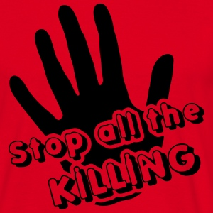 Stop all the Killing T-Shirts - Men's T-Shirt